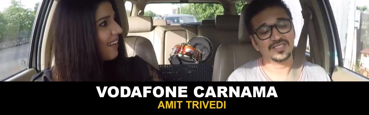Amit Trivedi on Vodafone Carnama