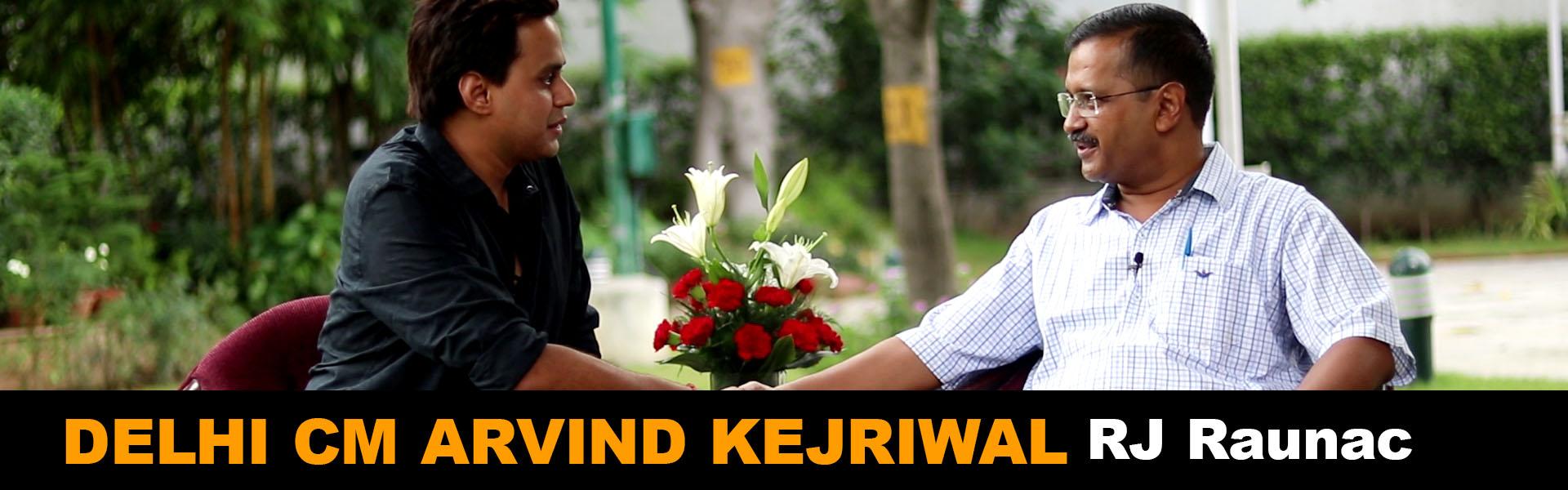 RJ Raunac with Arvind Kejriwal | Chief Minister Delhi